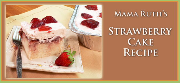 Mama Ruths' Strawberry Cake Recipe