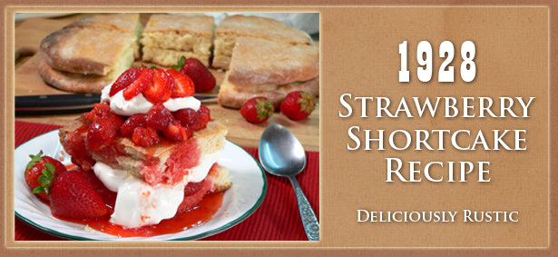 1928 Strawberry Shortcake, a rustic crusty bread recipe.