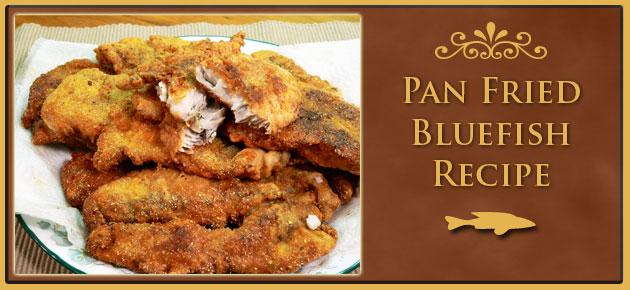 Pan Fried Bluefish Recipe