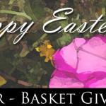 Easter – Basket Giveaway