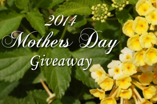 Mother's Day Giveaway, 2014 on Taste of Southern.