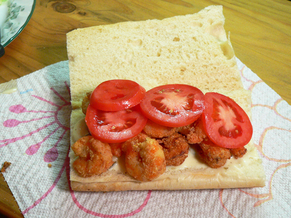 Shrimp Po' Boy, add the tomato.