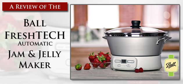Review: Ball FreshTECH Automatic Jam & Jelly Maker, slider.