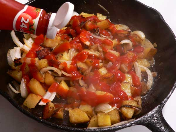 Home Fries, add the ketchup.