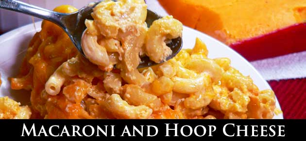 Macaroni and Hoop Cheese Recipe