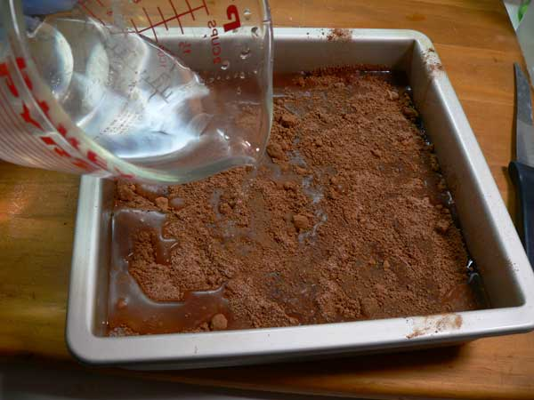 Chocolate Cobbler, add the water.